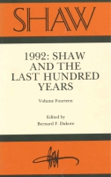 Cover image for SHAW: The Annual of Bernard Shaw Studies, Vol. 14: Shaw and the Last Hundred Years Edited by Bernard  F. Dukore