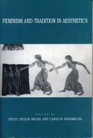Cover image for Feminism and Tradition in Aesthetics Edited by Peggy Z. Brand and Carolyn Korsmeyer