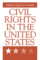 Cover image for Civil Rights in the United States Edited by Hugh Graham