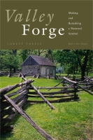 Cover image for Valley Forge: Making and Remaking a National Symbol By Lorett  Treese