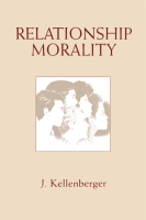 Cover image for Relationship Morality By James Kellenberger