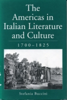 Cover image for The Americas in Italian Literature and Culture, 1700–1825 By Stefania Buccini