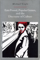 Cover image for Ezra Pound, Popular Genres, and the Discourse of Culture By Michael Coyle