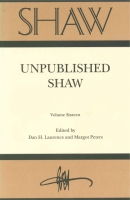 Cover image for SHAW: The Annual of Bernard Shaw Studies, Vol. 16: Unpublished Shaw Edited by Dan  H. Laurence and Margot Peters