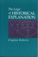 Cover for the book The Logic of Historical Explanation