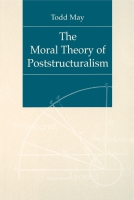 Cover image for The Moral Theory of Poststructuralism By Todd May