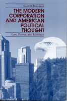 Cover image for The Modern Corporation and American Political Thought: Law, Power, and Ideology By Scott Bowman
