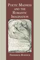 Cover image for Poetic Madness and the Romantic Imagination By Frederick Burwick