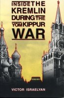 Cover image for Inside the Kremlin During the Yom Kippur War By Victor Israelyan