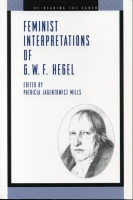 Cover image for Feminist Interpretations of G. W. F. Hegel Edited by Patricia Jagentowicz Mills