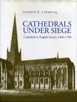 Cover image for Cathedrals Under Siege: Cathedrals in English Society, 1600–1700 By Stanford  E. Lehmberg