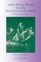 Cover image for Italian Women Writers from the Renaissance to the Present: Revising the Canon Edited by Maria Marotti