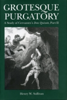 Cover image for Grotesque Purgatory: A Study of Cervantes's Don Quixote, Part II By Henry Sullivan