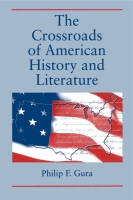 Cover image for The Crossroads of American History and Literature By Philip  F. Gura
