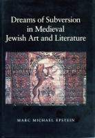 Cover image for Dreams of Subversion in Medieval Jewish Art and Literature By Marc Michael Epstein