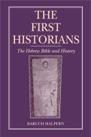 Cover image for The First Historians: The Hebrew Bible and History By Baruch Halpern