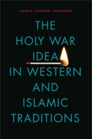 Cover for the book The Holy War Idea in Western and Islamic Traditions