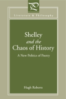 Cover image for Shelley and the Chaos of History: A New Politics of Poetry By Hugh Roberts