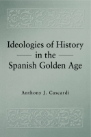 Cover for Ideologies of History in the Spanish Golden Age