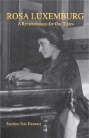 Cover image for Rosa Luxemburg: A Revolutionary for Our Times By Stephen Eric Bronner
