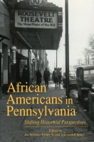 Cover image for African Americans in Pennsylvania: Shifting Historical Perspectives Edited by Joe  W. Trotter and Eric  Ledell Smith