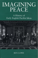 Cover image for Imagining Peace: A History of Early English Pacifist Ideas By Benno Lowe