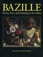 Cover image for Bazille: Purity, Pose, and Painting in the 1860s By Dianne Pitman