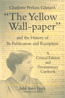 "Cover for Charlotte Perkins Gilman's ""The Yellow Wall-paper"" and the History of Its Publication and Reception"