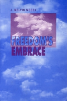 Cover image for Freedom's Embrace By J. Melvin Woody
