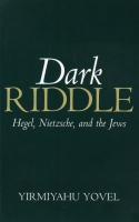Cover image for Dark Riddle: Hegel, Nietzsche, and the Jews By Yirmiyahu Yovel