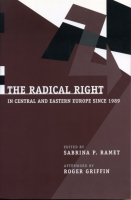 Cover image for The Radical Right in Central and Eastern Europe Since 1989 Edited by Sabrina P. Ramet