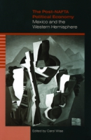 Cover image for The Post-NAFTA Political Economy: Mexico and the Western Hemisphere Edited by Carol Wise