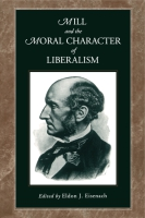 Cover image for Mill and the Moral Character of Liberalism Edited by Eldon J. Eisenach