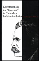 "Cover for the book Resentment and the ""Feminine"" in Nietzsche's Politico-Aesthetics"