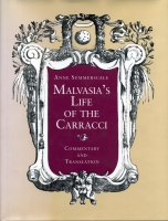 Cover image for Malvasia's Life of the Carracci: Commentary and Translation Translated by Anne Summerscale