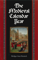 Cover image for The Medieval Calendar Year By Bridget Ann Henisch