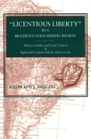 "Cover for ""Licentious Liberty"" in a Brazilian Gold-Mining Region"