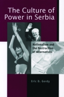 Cover for The Culture of Power in Serbia