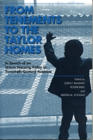 Cover image for From Tenements to the Taylor Homes: In Search of an Urban Housing Policy in Twentieth-Century America Edited by John F. Bauman, Roger Biles, and Kristin M. Szylvian