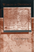 Cover image for Worlds of Difference: European Discourses of Toleration, c. 1100–c. 1550 By Cary J. Nederman