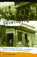 Cover image for the book Developing Poverty By José Itzigsohn