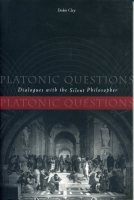 Cover image for Platonic Questions: Dialogues with the Silent Philosopher By Diskin Clay