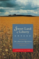 Cover image for Sweet Land of Liberty: The Ordeal of the American Revolution in Northampton County, Pennsylvania By Francis S. Fox