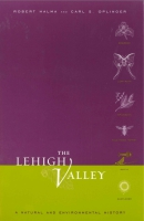 Cover image for the book The Lehigh Valley By Robert Halma and Carl S. Oplinger