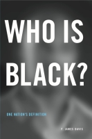 book cover for Who Is Black?: One Nation's Definition By F. James Davis