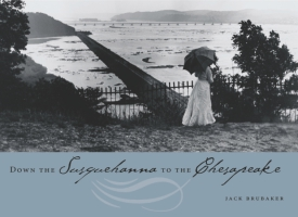 Cover image for the book Down the Susquehanna to the Chesapeake By Jack Brubaker