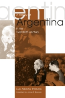 Cover image for the book A History of Argentina in the Twentieth Century By Luis Alberto Romero and Translated by James P. Brennan