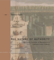 Cover image for The Nature of Authority: Villa Culture, Landscape, and Representation in Eighteenth-Century Lombardy By Dianne Harris