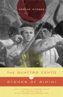Cover image for The Quattro Cento and Stones of Rimini By Adrian Stokes, Introduction by David Carrier, Stephen Kite, and Foreword by Stephen Bann