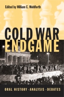Cover image for Cold War Endgame: Oral History, Analysis, Debates Edited by William C. Wohlforth